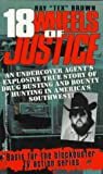 18 Wheels of Justice, Ray T. Brown, 0786004487