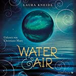 Water & Air | Laura Kneidl