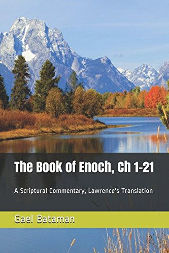 The Book of Enoch, Ch 1-21: A Scriptural Commentary, Lawrence's Translation (Time)