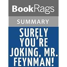 Summary & Study Guide Surely You're Joking, Mr. Feynman! by Richard Feynman