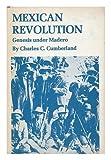 Genesis under Madero, Charles C. Cumberland, 0292750188