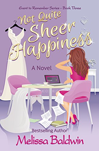 Not Quite Sheer Happiness (Event to Remember Series Book 3) ()