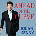 Ahead of the Curve: Inside the Baseball Revolution Audiobook by Brian Kenny Narrated by Brian Kenny