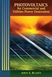 Photovoltaics for Commercial, Industrial and Utility Power Generation, Anco Blazev, 1439856311