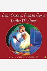 Dear Santa, Please Come to the 19th Floor Kindle Edition