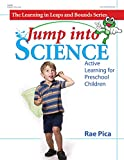 Jump into Science: Active Learning for Preschool Children (Learning in Leaps and Bounds)