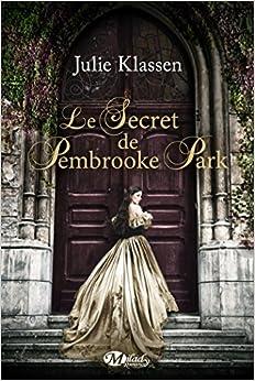 Le Secret de Pembrooke Park, by Julie Klassen