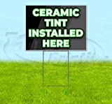 Ceramic Tint Installed Here Corrugated Plastic Yard Sign, Bandit, Lawn, Decorations, New, Advertising, USA (18'x24')