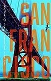 San Francisco: Instant City, Promised Land (Cityscopes)