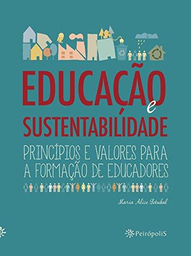 Educação e Sustentabilidade. Princípios e Valores Para a Formação de Educadores
