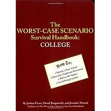 The Worst-Case Scenario Survival Handbook: College