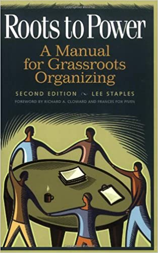 Roots to Power: A Manual for Grassroots Organizing: Lee ...