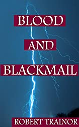 BLOOD AND BLACKMAIL (English Edition)