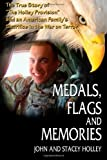 img - for Medals, Flags and Memories by John Holley, Stacey Holley (June 14, 2011) Paperback book / textbook / text book