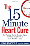 The 15 Minute Heart Cure, John M. Kennedy and Jason Jennings, 047040924X