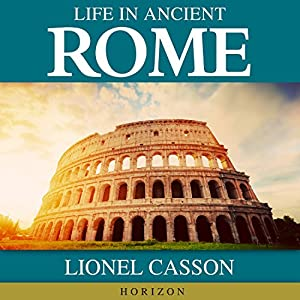 Life in Ancient Rome Audiobook