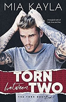 Torn Between Two: The Torn Duet by [Kayla, Mia]