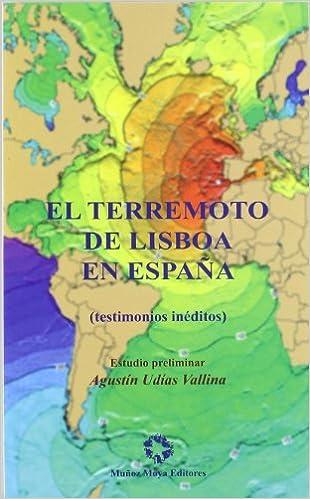 El terremoto de Lisboa en España : testimonios inéditos: Amazon.es: Udias, Agustin: Libros