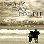 Rainy Day People | Susan C. Haley,Robert J. Delany