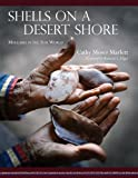 Shells on a Desert Shore : Mollusks in the Seri World, Marlett, Cathy Moser, 0816530688