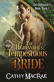 The Highlander's Tempestuous Bride: Book 3 in The Highlander's Bride series by [MacRae, Cathy]