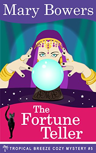 The Fortune Teller (Tropical Breeze Cozy Mystery Book 5)