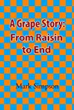 A Grape Story, Mark Simpson, 1450029817