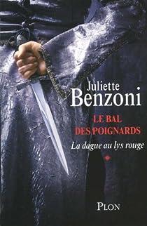 Le bal des poignards, Tome 1 : La dague au lys rouge par Benzoni