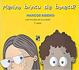 Menino Brinca De Boneca?: Marcos Ribeiro: Amazon.com.br