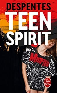 Teen spirit, Despentes, Virginie