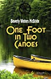 One Foot in Two Canoes, Beverly Waters McBride, 1936051036