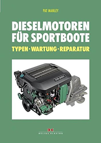 Dieselmotoren für Sportboote: Typen – Wartung – Reparatur