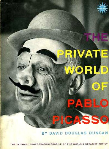 The Private World Of Pablo Picasso by David Douglas Duncan