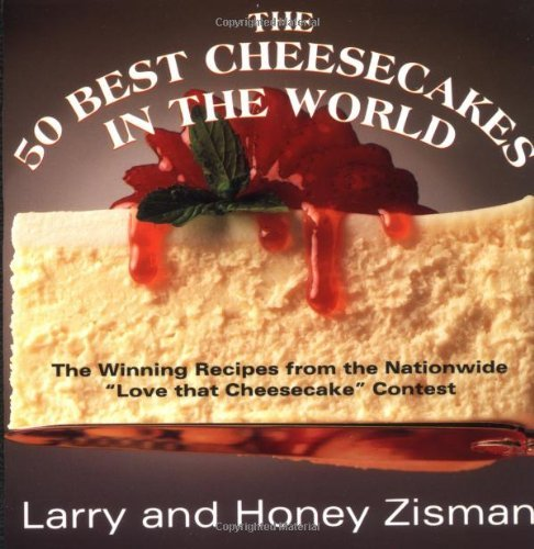 50 Best Cheesecakes (The 50 Best Cheesecakes in the World: The Winning Recipes from the Nationwide