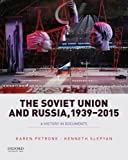 The Soviet Union and Russia, 1939-2015: A History in Documents (Pages from History)