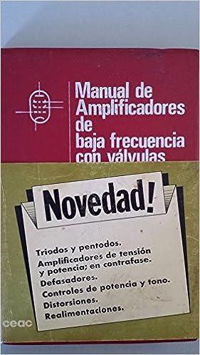Manual de amplificadores baja frecuencia con valvulas: Amazon.es: Francisco Ruiz Vassallo: Libros