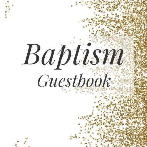 Baptism Guestbook: Gold White Confetti - Holy Christian Celebration Party Guest Signing Sign In Reception Visitor Book, Baby Girl Boy w/ Gift Log ... Advice Wishes, Photo Milestones -