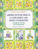 img - for Gross Motor Skills in Children With Down Syndrome **ISBN: 9780933149816** book / textbook / text book
