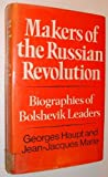 Makers of the Russian Revolution, Georges Haupt, 0801408091