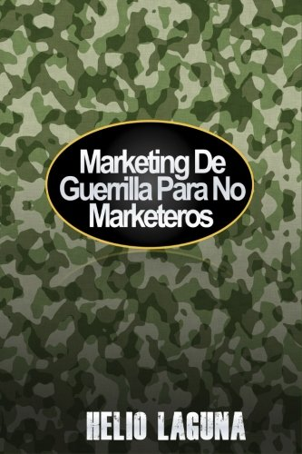 Marketing De Guerrilla Para No Marketeros (Spanish Edition) [Helio Laguna] (Tapa Blanda)