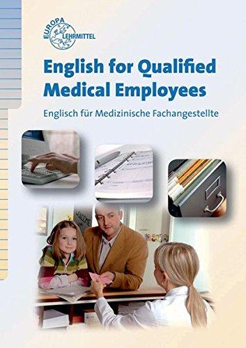 English for Qualified Medical Employees: Englisch für Medizinische Fachangestellte
