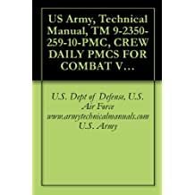 US Army, Technical Manual, TM 9-2350-259-10-PMC, CREW DAILY PMCS FOR COMBAT VEHICLE, ANTI-TANK IMPROVED TOW VEHI N901A1, (2350-01-103-5641), military manauals, ... manuals on dvd, military manuals on cd,