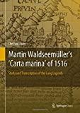 "Chet Van Duzer, ""Martin Waldseemüller's 'Carta marina' of 1516: Study and Transcription of the Long Legends"" (Springer, 2019)"