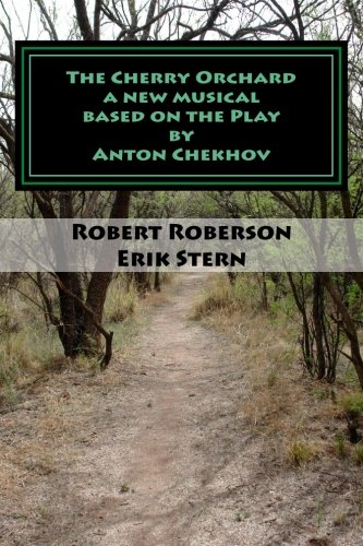The Cherry Orchard: A new musical based on Anton Chekhov's Play