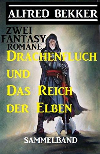 Zwei Alfred Bekker Fantasy Romane: Drachenfluch und Das Reich der Elben (German Edition)
