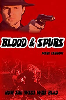 Blood & Spurs: A Tournament Like No Other by [Tarrant, Mark]