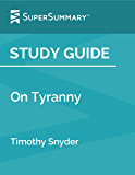 Study Guide: On Tyranny by Timothy Snyder (SuperSummary)