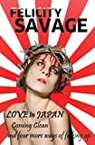 Love in Japan, Felicity Savage, 1937396053