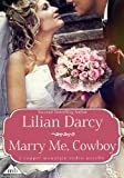 Front cover for the book Marry Me, Cowboy by Lilian Darcy