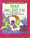 img - for Max and the Big Fat Lie: A Book About Telling the Truth (Building Christian Character) book / textbook / text book
